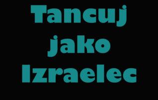 Tancuj jako Izraelec